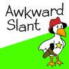 Awkward Slant